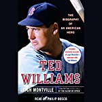 Ted Williams: The Biography of an American Hero   Leigh Montville