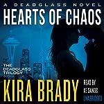 Hearts of Chaos: Deadglass, Book 3   Kira Brady
