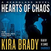 Hearts of Chaos: Deadglass, Book 3 | Kira Brady
