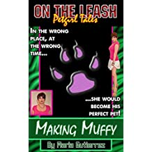Making Muffy (On the Leash: Petgirl Tales Book 5)