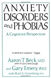 Anxiety Disorders and Phobias, Aaron T. Beck and Gary Emery, 0465003850