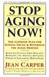 Stop Aging Now!, Jean Carper, 0060985003
