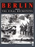Berlin 1945: The Final Reckoning