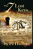 img - for The 7 Lost Keys of End-Time Prophecy: Unlocking the Mysteries and Dispelling the Myths Surrounding the Coming of Christ book / textbook / text book