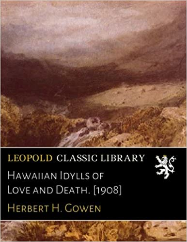 Hawaiian Idylls of Love and Death. [1908]