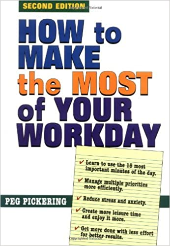 How to Make the Most of Your Workday: Peg Pickering: 9781564145369 ...