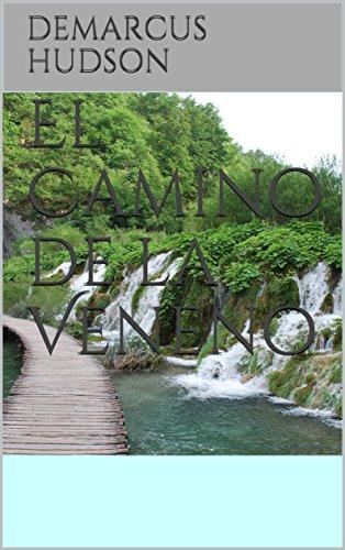 El Camino de la Veneno (Spanish Edition) by [Hudson, Demarcus]
