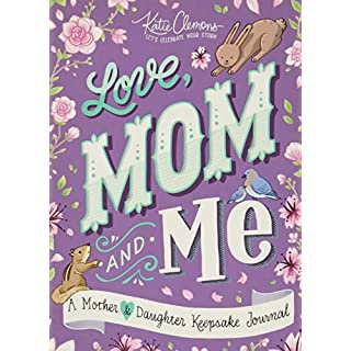 Love, Mom and Me: A Mother and Daughter Keepsake Journal