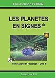 Astrologie : Livre 4 : Les planètes en signes