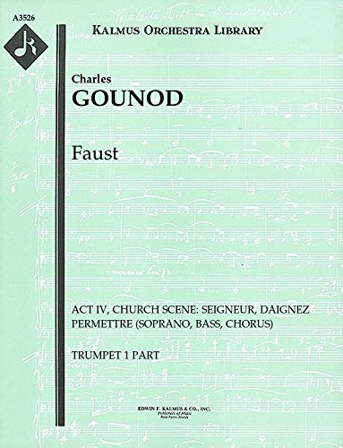 Faust (Act IV, Church Scene: Seigneur, daignez permettre (soprano, bass, chorus)): Trumpet 1 and 2 parts (Qty 2 each) [A3526]