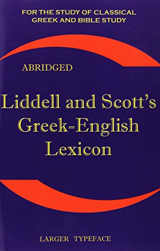 Liddell and Scott's Greek-English Lexicon (Greek and English Edition)