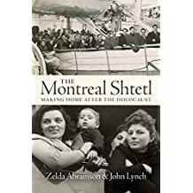 The Montreal Shtetl: Making Home After the Holocaust