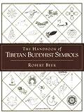 A Handbook of Tibetan Buddhist Symbols, Robert Beer, 1590301005