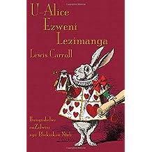 U-Alice Ezweni Lezimanga: Alice's Adventures in Wonderland in Zulu