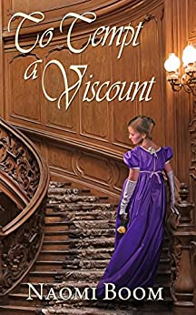To Tempt a Viscount (Entangled Nobility Book 1) by [Boom, Naomi]