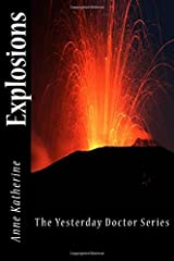 Explosions: The Yesterday Doctor Series (Volume 2) Paperback