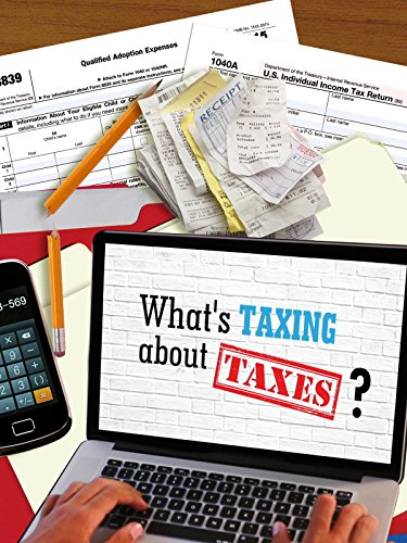 What's Taxing About Taxes?
