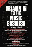 Breakin' into the Music Business, Alan H. Siegel, 0895243180