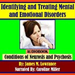 Identifying and Treating Mental and Emotional Disorders: Conditions of Neurosis and Psychosis | James M. Lowrance