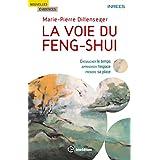 La voie du Feng Shui : Chevaucher le temps, apprivoiser l'espace, prendre sa place (Nouvelles évidences) (French Edition)