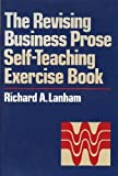The Revising Business Prose Self-Teaching Exercise Book, Lanham, Richard A., 0023674806