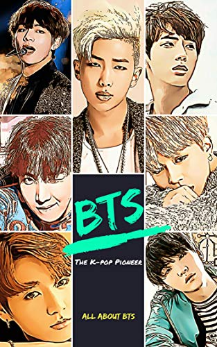 Pdf eBooks BTS: The K-pop Pioneer (Kpop Idol A to Z)