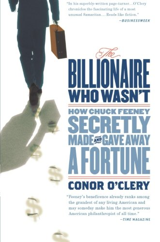 Download The Billionaire Who Wasn't: How Chuck Feeney Secretly Made and Gave Away a Fortune pdf