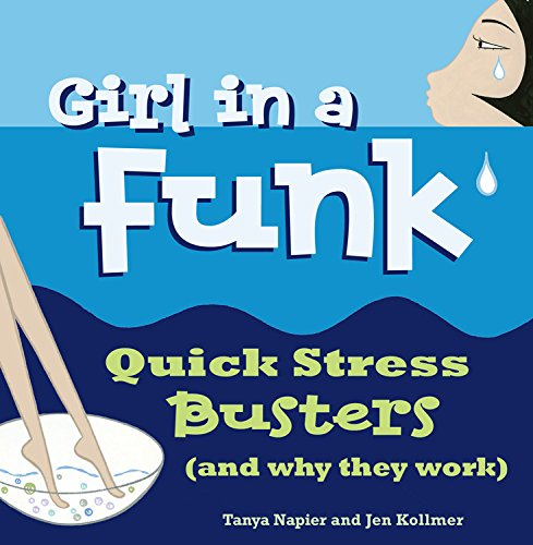 Download Girl in a Funk: Quick Stress Busters (and Why They Work) pdf