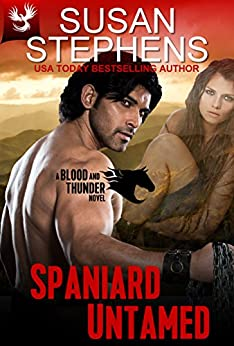 SPANIARD UNTAMED (BLOOD AND THUNDER Book 3) by [Stephens, Susan]