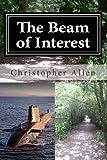 The Beam of Interest, Christopher Allen, 149053251X