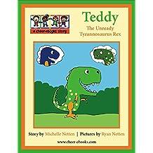 Teddy the Unready Tyrannosaurus Rex