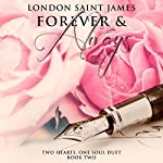 Forever & Always: Two Hearts, One Soul Duet: Book Two | London Saint James