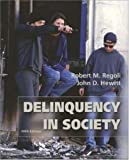 Delinquency in Society, Regoli, Robert M. and Hewitt, John D., 0072485965