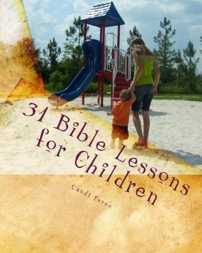 31 Bible Lessons for Children: Fast, Easy, and Engaging ebook