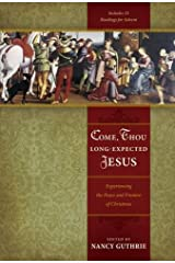 Come, Thou Long-Expected Jesus: Experiencing the Peace and Promise of Christmas Paperback