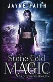 Stone Cold Magic (Ella Grey Series) (Volume 1)