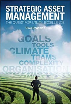 Book Strategic Asset Management: The Quest for Utility Excellence by Clive Deadman (2010)