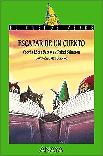Escapar de un cuento LITERATURA INFANTIL 6-11 años - El ...
