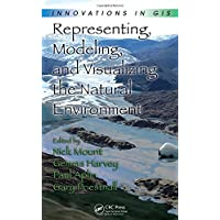 Representing, Modeling, and Visualizing the Natural Environment (Innovations in GIS)