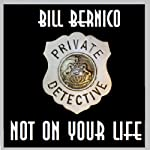 Cooper Collection 035: Not on Your Life | Bill Bernico