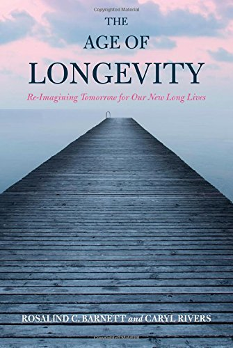 The Age of Longevity: Re-Imagining Tomorrow for Our New Long Lives