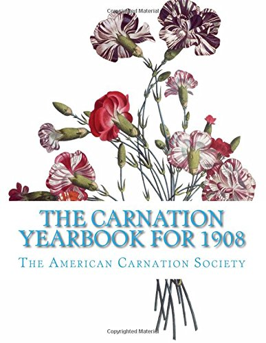 The Carnation Yearbook for 1908