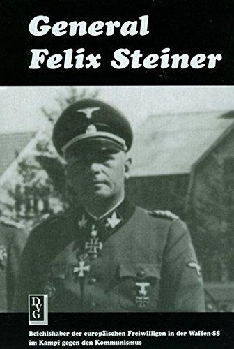 General Felix Steiner: Befehlshaber der europäischen Freiwilligen in der Waffen-SS im Kampf gegen den Kommunismus Gebundenes Buch – 1. Januar 1999 W Schütz 3920722590 MAK_VRG_9783920722597 Krieg