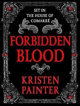 Forbidden Blood: A House of Comarré Novella by [Painter, Kristen]
