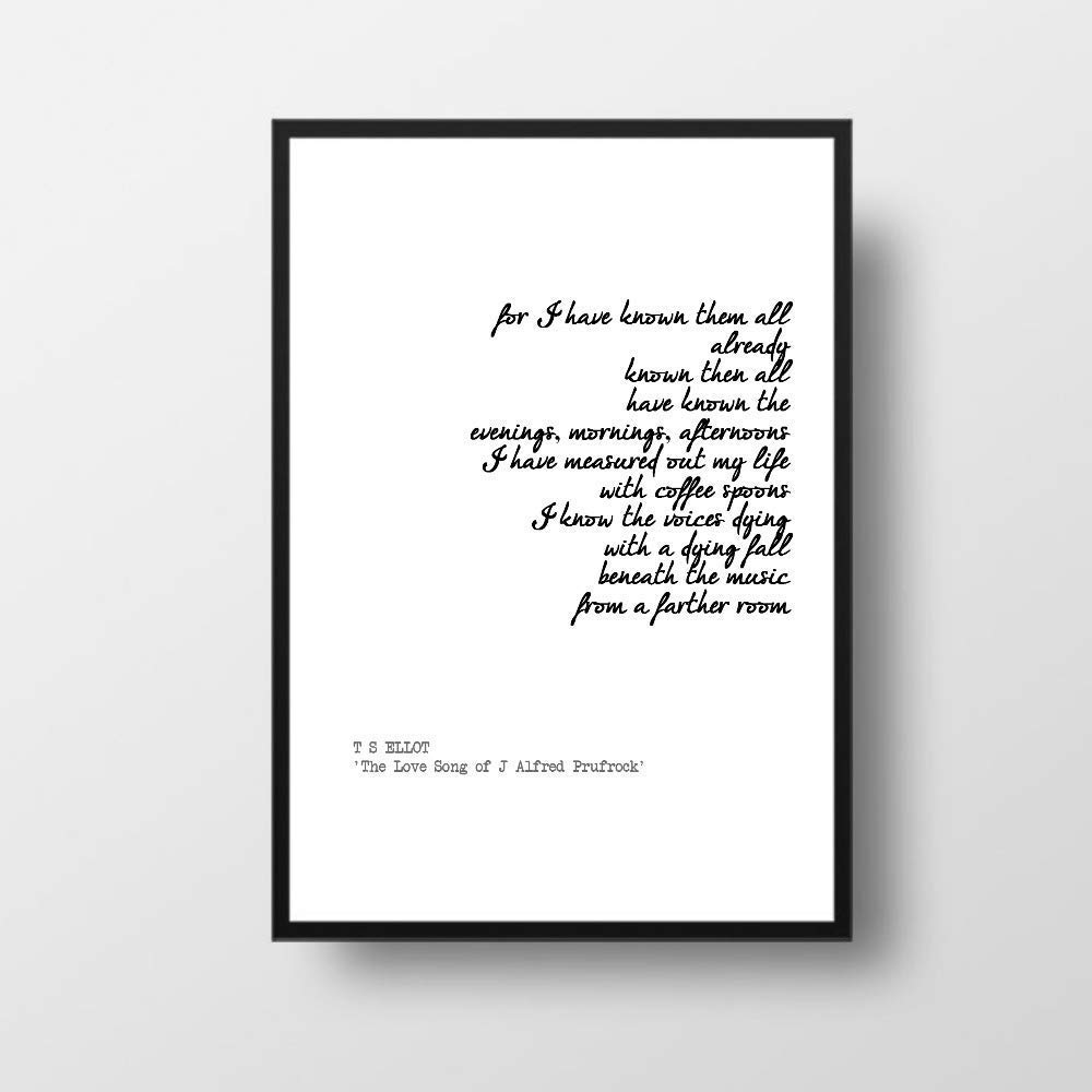 Amazon Com Love Song Of Alfred Prufrock Ts Eliot Inspirational Wall Art Poetry Quote Printable Free Poster With Every Order Handmade