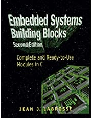 Embedded Systems Building Blocks: Complete and Ready-to-Use Modules in C