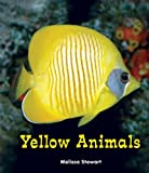Yellow Animals, Melissa Stewart, 1464400458