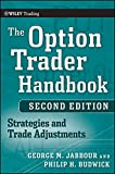 The Option Trader Handbook: Strategies and Trade Adjustments