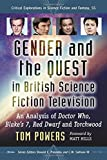 Gender and the Quest in British Science Fiction Television: An Analysis of Doctor Who, Blake's 7, Red Dwarf and Torchwood (Critical Explorations in Science Fiction and Fantasy)