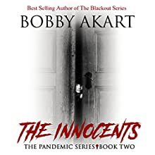 Pandemic: The Innocents: The Pandemic Series, Book 2 Audiobook by Bobby Akart Narrated by Kris Adams, John David Farrell